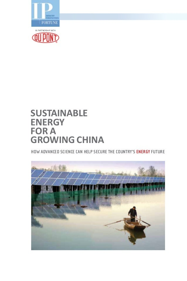 SustainableEnergyfor aGrowing chinaHow Advanced Science can help secure the country's energy futureIN Partnership with