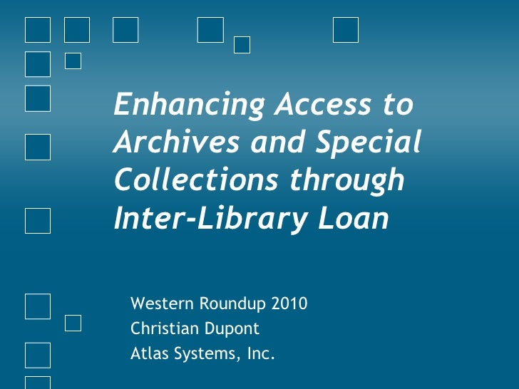 Enhancing Access to Special Collections through Interlibrary Loan