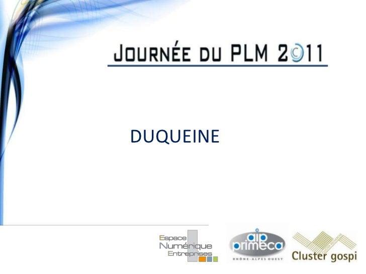 Le PLM vu par DUQUEINE Groupe