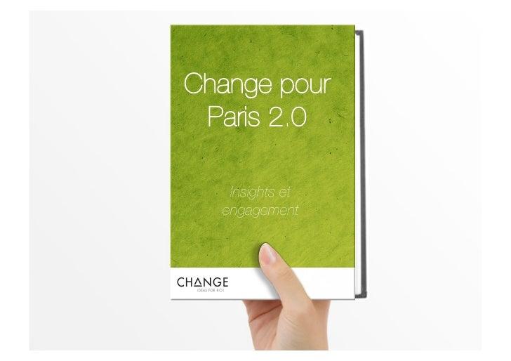 Change pour  Paris 2.0     Insights et   engagement