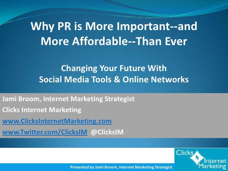 Why PR is More Important--and          More Affordable--Than Ever                   Changing Your Future With            S...