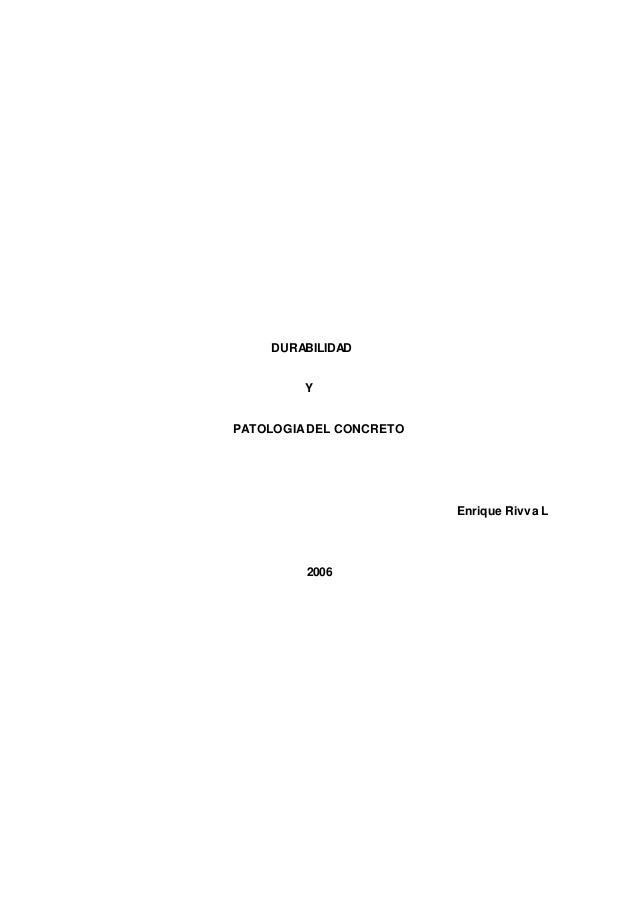 DURABILIDAD  Y  PATOLOGIA DEL CONCRETO  Enrique Rivva L  2006