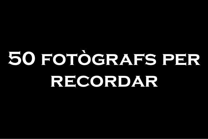 50 fotògrafs per recordar