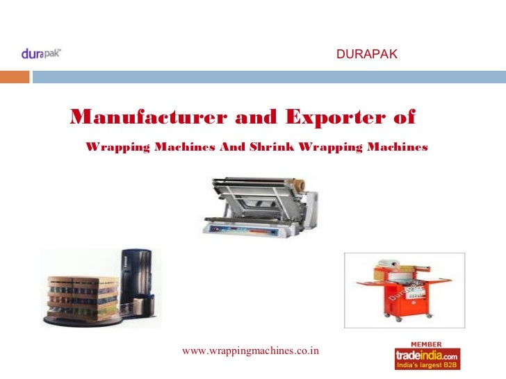 DURAPAKManufacturer and Exporter of Wrapping Machines And Shrink Wrapping Machines             www.wrappingmachines.co.in ...
