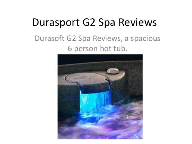 Durasport G2 Spa Reviews Durasoft G2 Spa Reviews, a spacious 6 person hot tub.