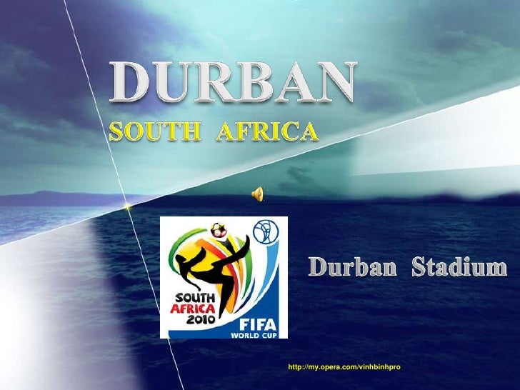 DURBAN SOUTH  AFRICA<br />Durban  Stadium<br />http://my.opera.com/vinhbinhpro<br />