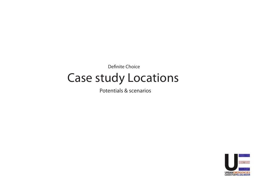 Definite Choice  Case study Locations      Potentials & scenarios