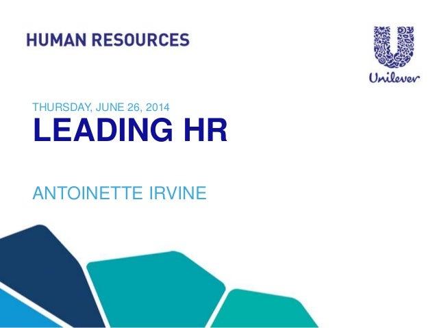 LEADING HR ANTOINETTE IRVINE THURSDAY, JUNE 26, 2014