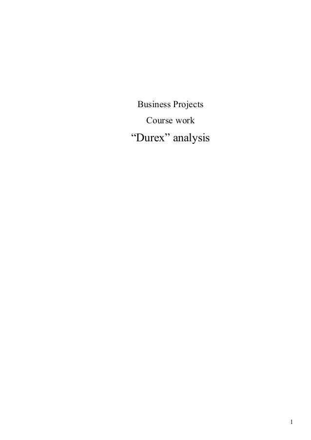 """Business Projects Course work  """"Durex"""" analysis  1"""