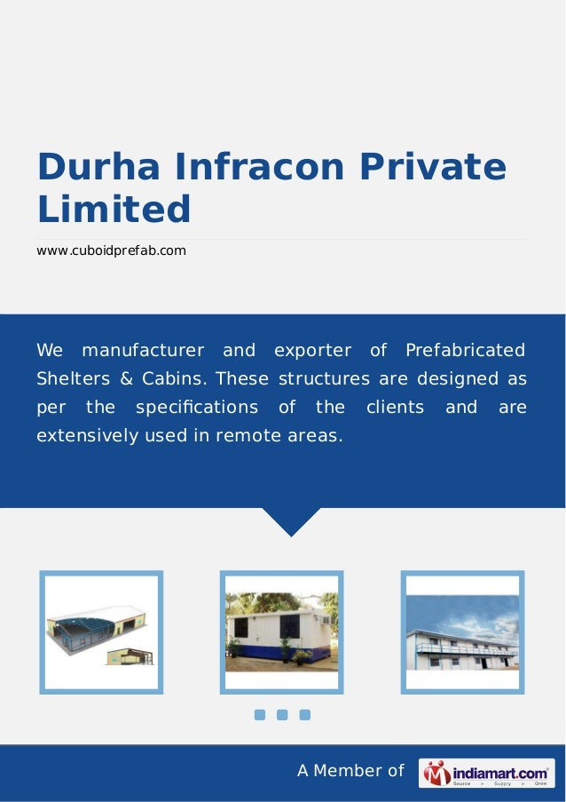 A Member of Durha Infracon Private Limited www.cuboidprefab.com We manufacturer and exporter of Prefabricated Shelters & C...
