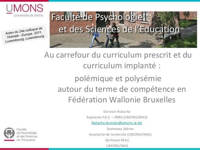 Faculté de Psychologie et des Sciences de l'Education Au carrefour du curriculum prescrit et du curriculum implanté : polé...