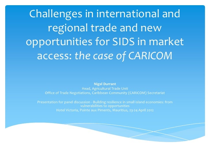 Challenges in international and    regional trade and newopportunities for SIDS in market  access: the case of CARICOM    ...