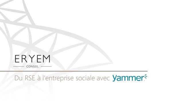 Du RSE à l'entreprise sociale avec Yammer