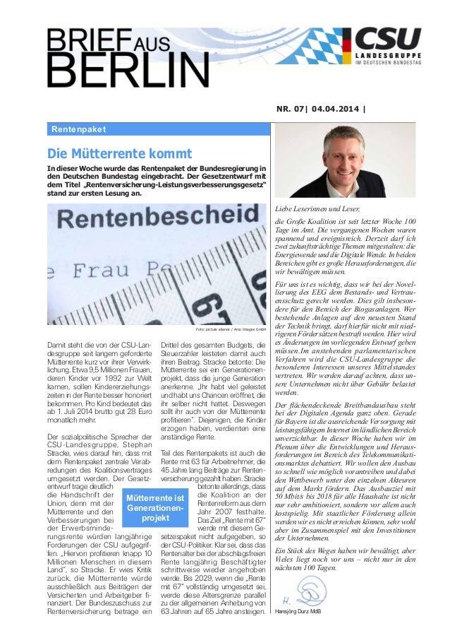 Rentenpaket NR. 07  04.04.2014   Liebe Leserinnen und Leser, die Große Koalition ist seit letzter Woche 100 Tage im Amt. D...