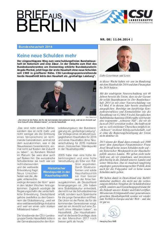 Bundeshaushalt 2014 NR. 08| 11.04.2014 | Liebe Leserinnen und Leser, in dieser Woche haben wir uns im Bundestag mit dem Ha...