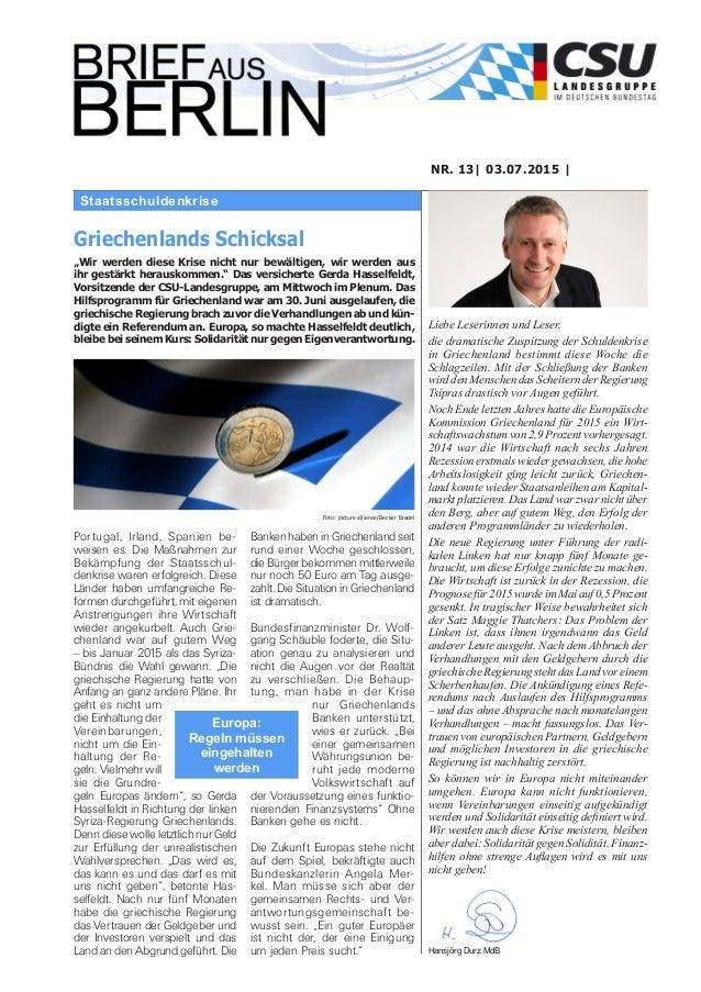 Staatsschuldenkrise NR. 13| 03.07.2015 | Liebe Leserinnen und Leser, die dramatische Zuspitzung der Schuldenkrise in Griec...