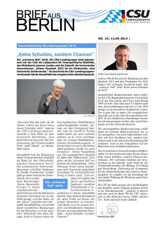 Generaldebatte Bundeshaushalt 2015  NR. 14| 12.09.2014 |  Liebe Leserinnen und Leser,  in dieser Woche hat sich der Bundes...