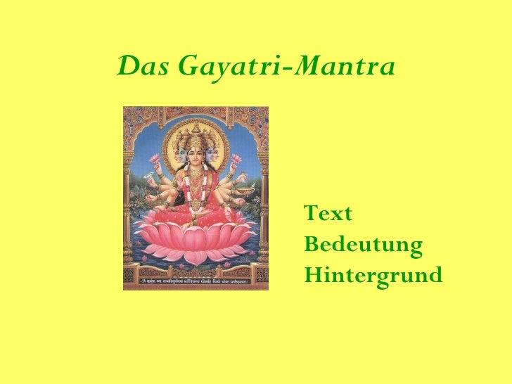 Das Gayatri-Mantra                Text             Bedeutung             Hintergrund