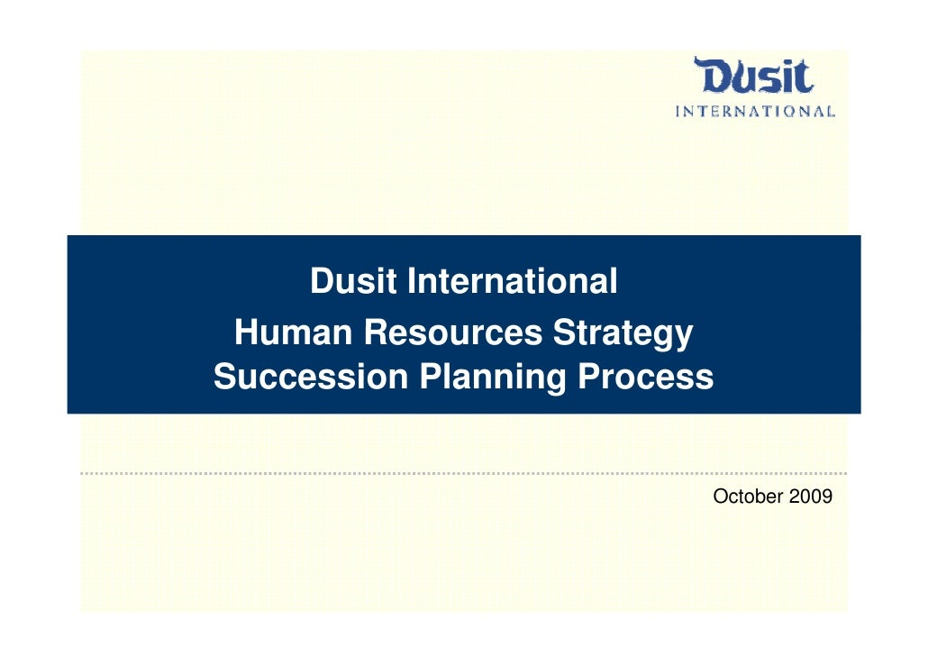 Dusit International Human Resources StrategySuccession Planning Process                          October 2009