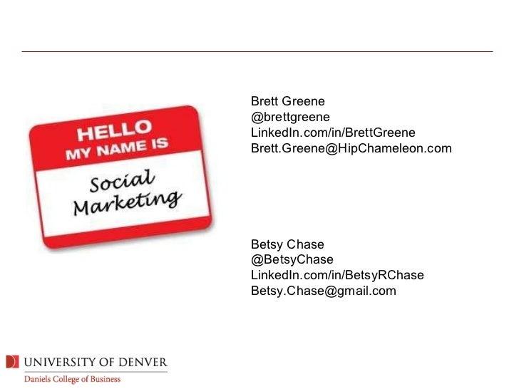 Brett Greene @brettgreene LinkedIn.com/in/BrettGreene [email_address] Betsy Chase @BetsyChase LinkedIn.com/in/BetsyRChase ...