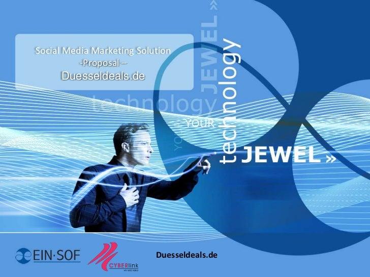 Social Media Marketing Solution          -Proposal –     Duesseldeals.de                           Duesseldeals.de