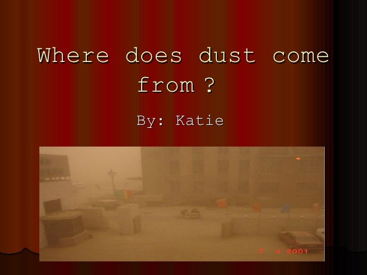 Dust (by Katie)