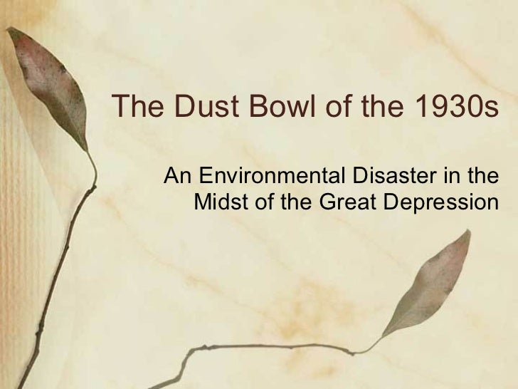 The Dust Bowl of the 1930s An Environmental Disaster in the Midst of the Great Depression