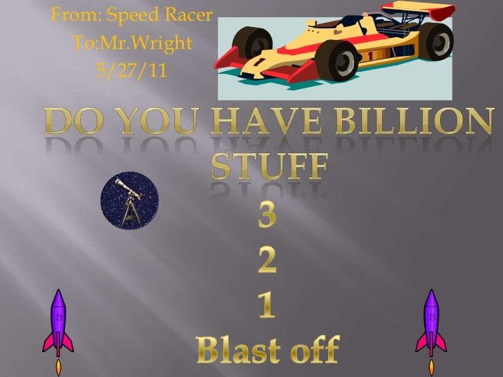 Wow That's a BilloinSpeed Racer