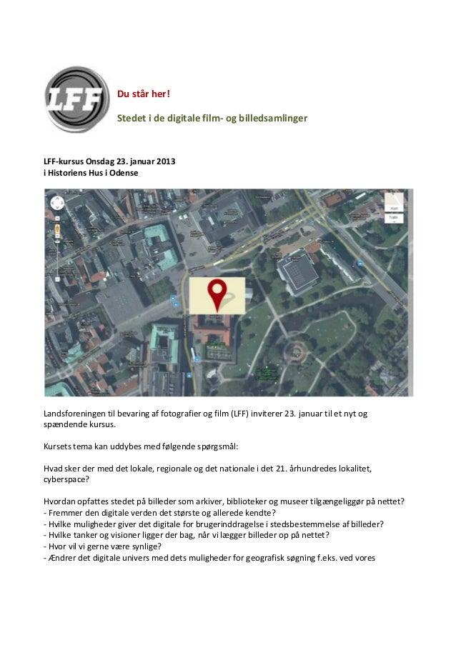 Du står her - Seminar Januar 2013 Historiens Hus, Odense