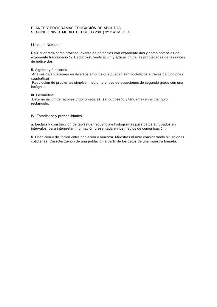 PLANES Y PROGRAMAS EDUCACIÓN DE ADULTOS SEGUNDO NIVEL MEDIO DECRETO 239 ( 3º Y 4º MEDIO)   I Unidad. Números  Raíz cuadrad...