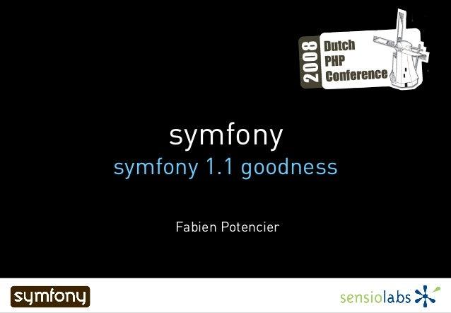 Fabien Potencier symfony symfony 1.1 goodness