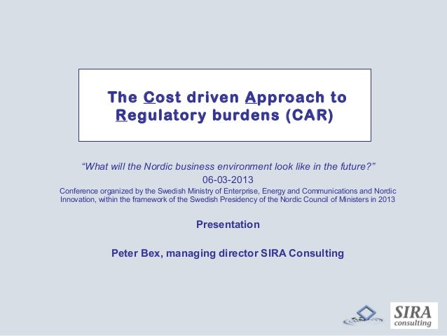 "The Cost driven Approach to               Regulatory burdens (CAR)      ""What will the Nordic business environment look li..."
