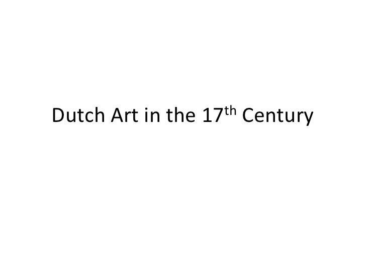 Dutch Art in the 17th Century<br />