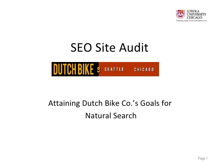 SEO Site Audit <ul><li>Attaining Dutch Bike Co.'s Goals for  </li></ul><ul><li>Natural Search </li></ul>Page