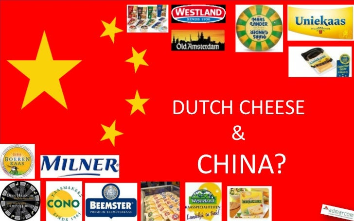 DUTCH CHEESE     &  CHINA?