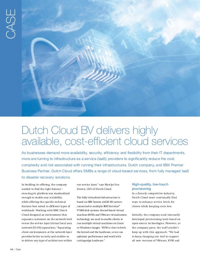 CASE Dutch Cloud BV delivers highly available, cost-efficient cloud services As businesses demand more availability, secur...