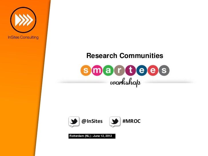 Research Communities        @InSites                 #MROCRotterdam (NL) - June 12, 2012