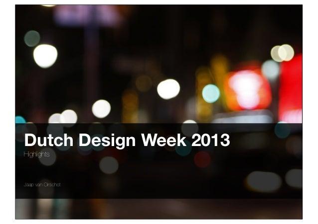 Dutch Design Week 2013 Highlights  Jaap van Oirschot