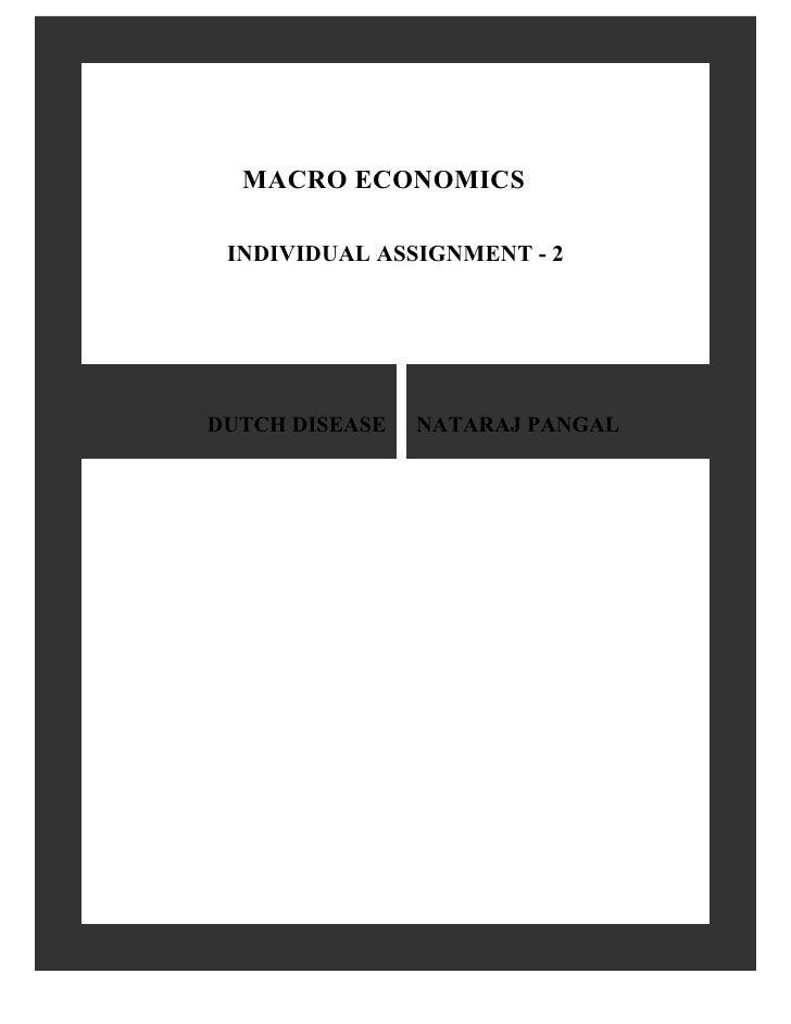 MACRO ECONOMICS   INDIVIDUAL ASSIGNMENT - 2     DUTCH DISEASE   NATARAJ PANGAL