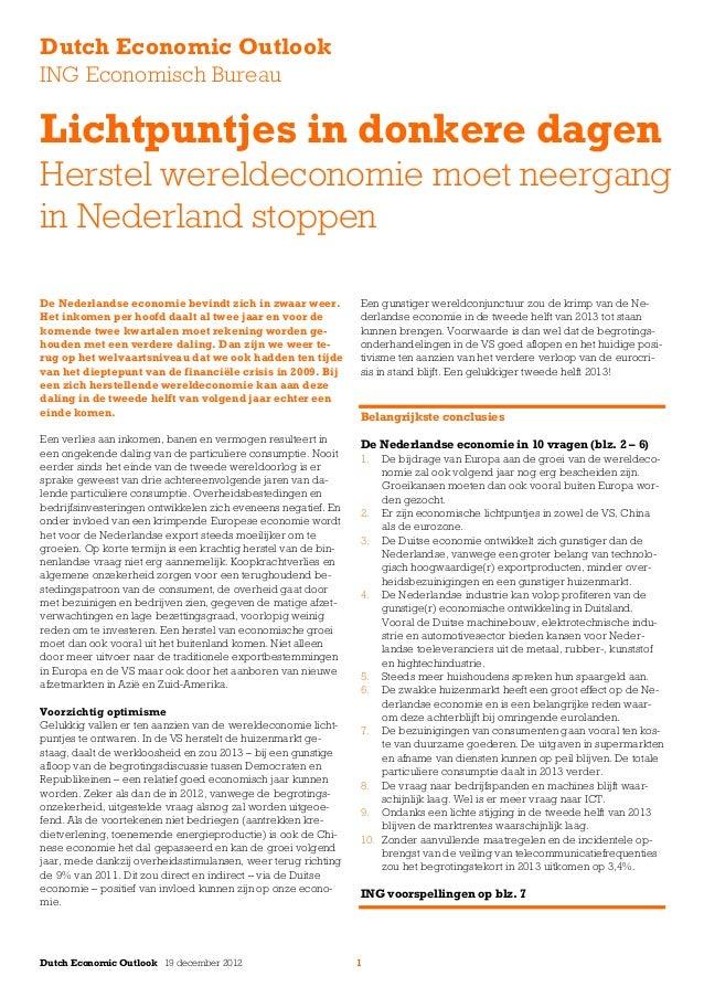 Dutch Economic OutlookING Economisch BureauLichtpuntjes in donkere dagenHerstel wereldeconomie moet neergangin Nederland s...