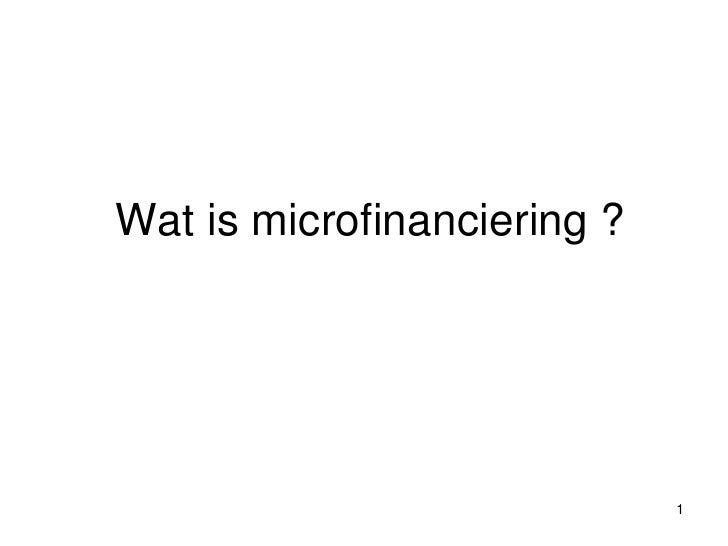 Les 1 Wat is microfinanciering ?<br />
