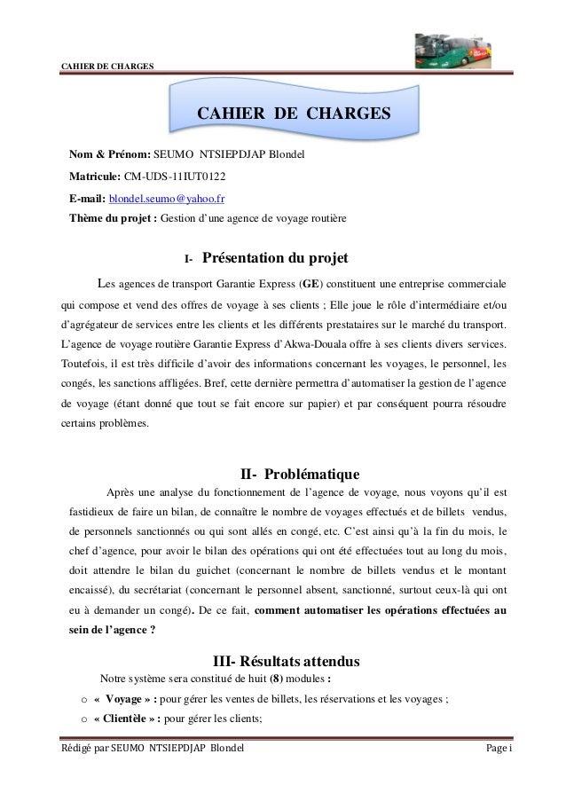 CAHIER DE CHARGES Rédigé par SEUMO NTSIEPDJAP Blondel Page i Nom & Prénom: SEUMO NTSIEPDJAP Blondel Matricule: CM-UDS-11IU...