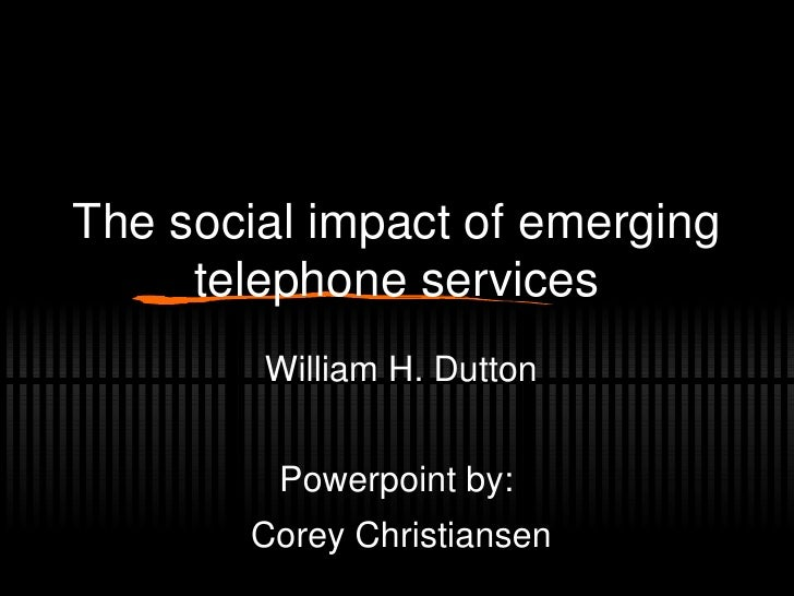 The social impact of emerging telephone services