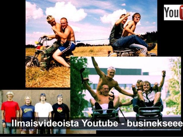 Ilmaisvideoista Youtube - businekseee