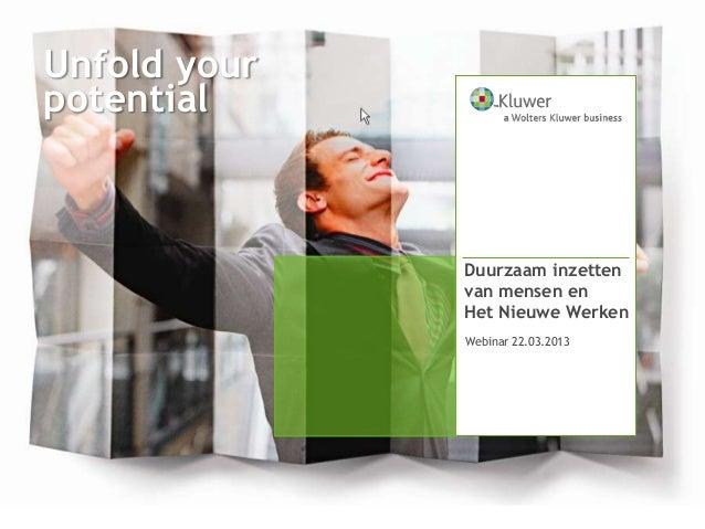 Unfold yourpotential              Duurzaam inzetten              van mensen en              Het Nieuwe Werken             ...