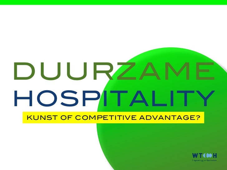 DUURZAMEHOSPITALITYKUNST OF COMPETITIVE ADVANTAGE?