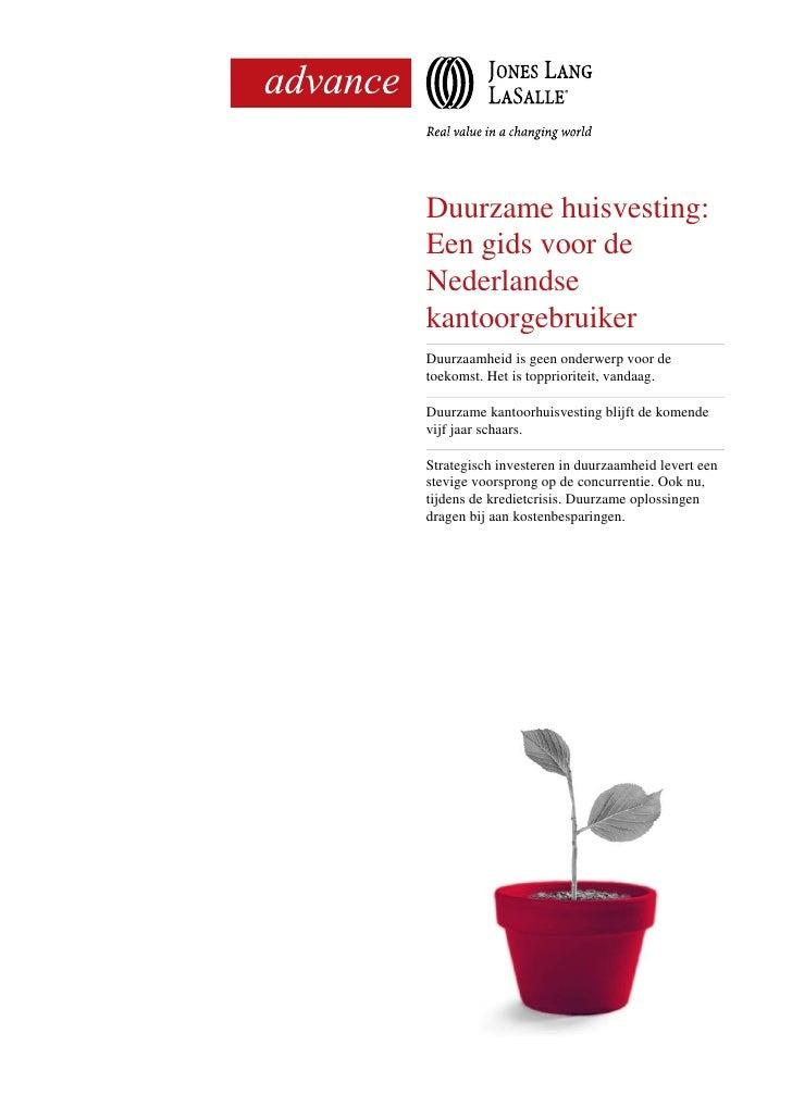 ,    Duurzame huisvesting:    Een gids voor de    Nederlandse    kantoorgebruiker    Duurzaamheid is geen onderwerp voor d...