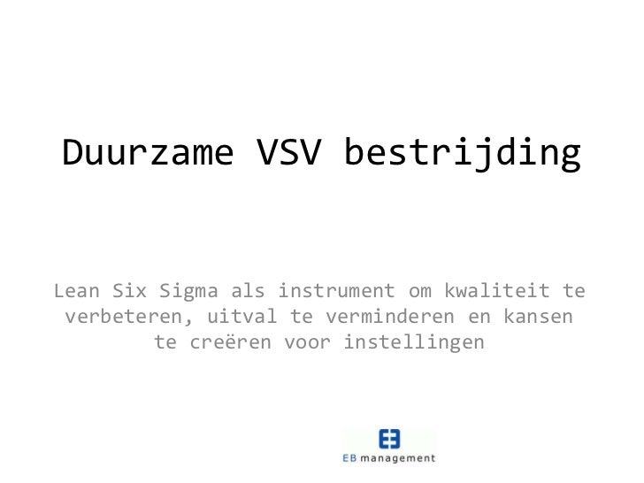 Duurzame vsv bestrijding lean six sigma