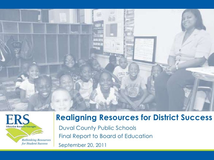 Realigning Resources for District Success<br />Duval County Public Schools<br />Final Report to Board of Education<br />Se...