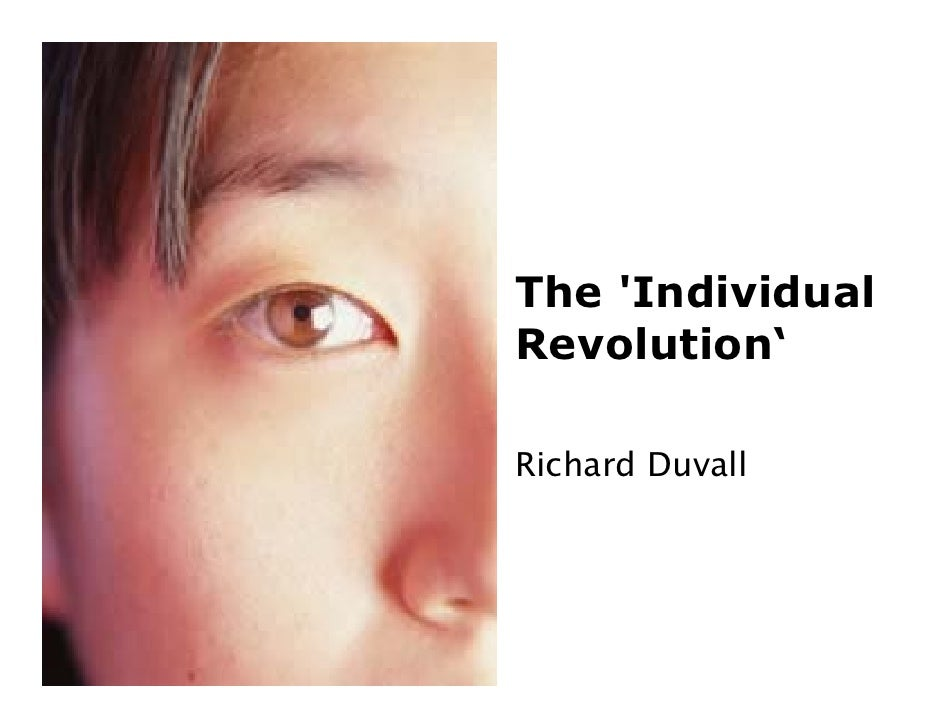 The 'Individual Revolution'  Richard Duvall